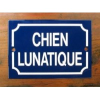 'Chien Lunatique'  - Sign