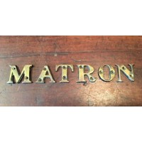 'MATRON' - Reclaimed Brass Letters